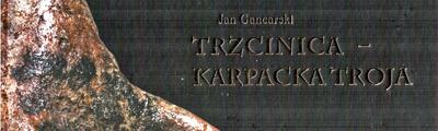 Trzcinica – Karpacka Troja